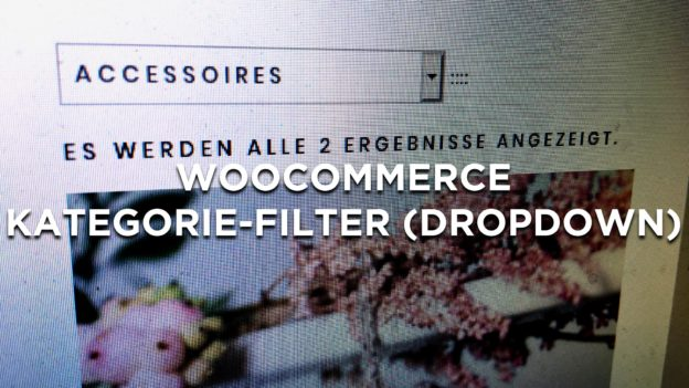 WooCommerce: Kategorie-Filter (Dropdown)